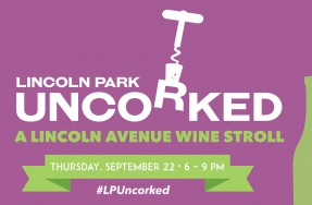 Last Chance for Lincoln Park Uncorked Advance Tickets